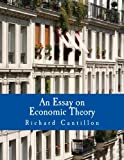 img - for An Essay on Economic Theory (Large Print Edition): An English translation of the author's Essai sur la Nature du Commerce en G n ral book / textbook / text book
