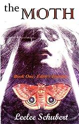 THE MOTH:  A PARANORMAL THRILLER (Eden's Journey Book 1)