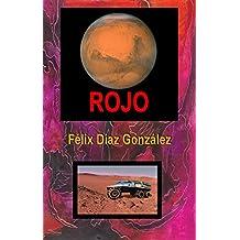 Rojo: Marte, el planeta rojo (Spanish Edition)