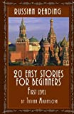 Russian Reading: 20 Easy Stories For Beginners, first level (Russian Edition)