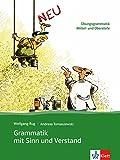 Grammatik MIT Sinn Und Verstand: Ubungsgrammatik Mittel- Und Oberstufe (German Edition), Andreas Tomaszewski, 3126754228