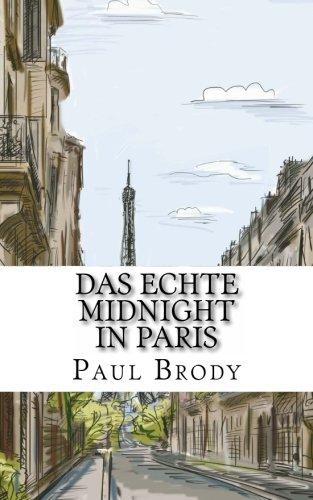 Das echte Midnight In Paris: Eine Geschichte der expatriierten Schriftsteller in Paris, welche die verlorene Generation bildeten
