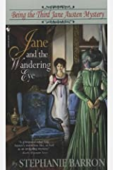 Jane and the Wandering Eye: Being the Third Jane Austen Mystery (Being a Jane Austen Mystery Book 3) Kindle Edition
