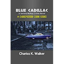 Blue Cadillac: A Serena McKay Crime Novel (Serena McKay Crime Novels Book 2)