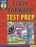 Flash Forward Test Prep: Grade 2 (Flash Kids Flash Forward)