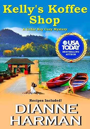 Kelly's Koffee Shop (Cedar Bay Cozy Mystery Series Book 1) by [Harman, Dianne]