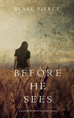 Before He Sees (A Mackenzie White Mystery-Book 2)