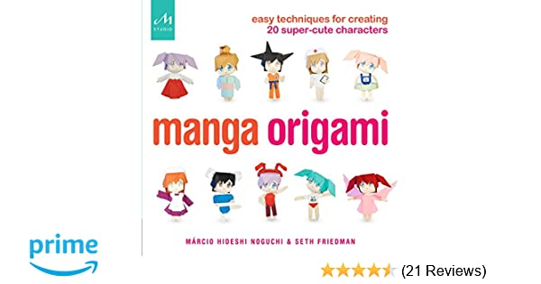 Manga Origami Easy Techniques For Creating 20 Super Cute Characters
