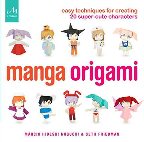 Manga Origami: Easy Techniques for Creating 20 Super-Cute Characters (Dolls Manga)