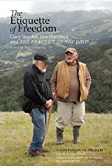 The Etiquette of Freedom: Gary Snyder, Jim Harrison, and The Practice of the Wild Paperback