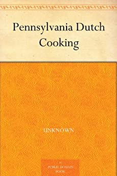 Pennsylvania Dutch Cooking by [Unknown]