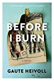 Image of Before I Burn: A Novel (Lannan Translation Selection (Graywolf Hardcover))