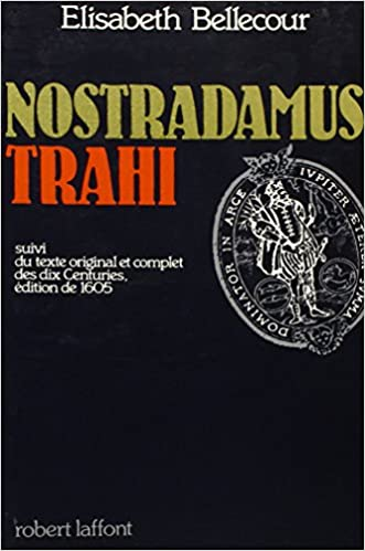 Livres gratuits en ligne NOSTRADAMUS TRAHI pdf
