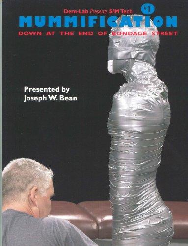 SMTech #1 - Mummification: Down at the End of Bondage Street (SMTech Educational)