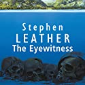 The Eyewitness Audiobook by Stephen Leather Narrated by Seán Barrett