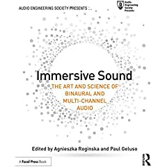 Immersive Sound: The Art and Science of Binaural and Multi-Channel Audio from Focal Press