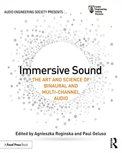Immersive Sound: The Art and Science of Binaural and Multi-Channel Audio (Audio Engineering Society Presents) by Routledge