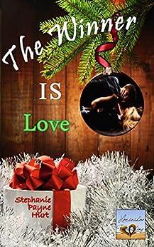 The Winner Is Love (Winner Series Book 1) by [Hurt, Stephanie]