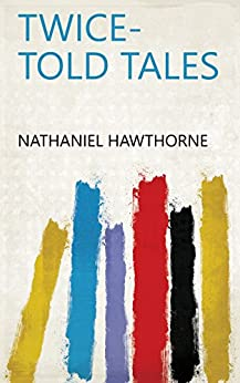 Twice-told tales by [Nathaniel Hawthorne]