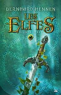 Les Elfes : L'intégrale  par Bernhard Hennen
