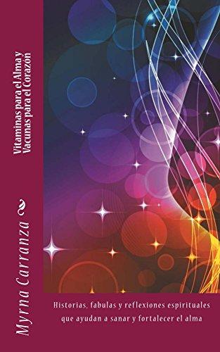 Vitaminas para el alma y vacunas para el corazon (Spanish Edition) by [Carranza
