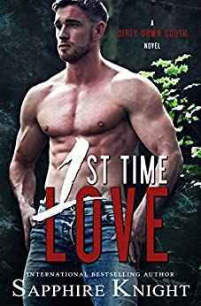 1st Time Love (Dirty Down South) by [Knight, Sapphire , Knight, Sapphire]