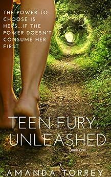 Teen Fury: Unleashed by [Torrey, Amanda]