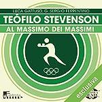 Teófilo Stevenson: Al massimo dei massimi (Olimpicamente) | Luca Gattuso,G. Sergio Ferrentino
