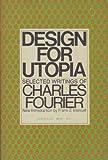 Design for Utopia, Charles Fourier, 0805203036