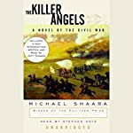 The Killer Angels: A Novel of the Civil War | Michael Shaara