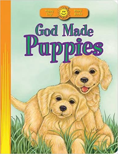 God Made Puppies (Happy Day?? Board Books) by Marian Bennett (2010-10-01)