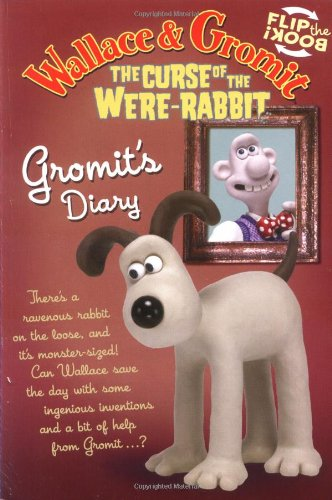 Wallace & Gromit: The Dog Diaries: Gromit's Story/Philip's Diary (Wallace And Gromit The Curse of the Were-Rabbit) - APPROVED