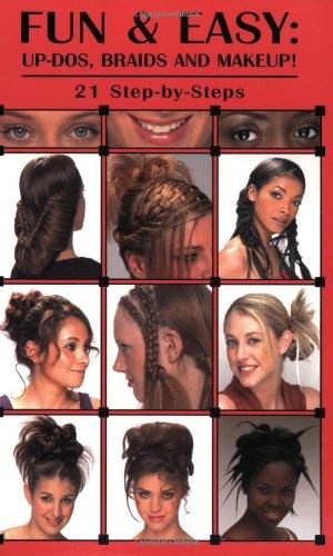 Fun & Easy Updos, Braids & Makeup