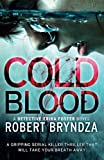Cold Blood: A gripping serial killer thriller that will take your breath away (Detective Erika Foster) (Volume 5)