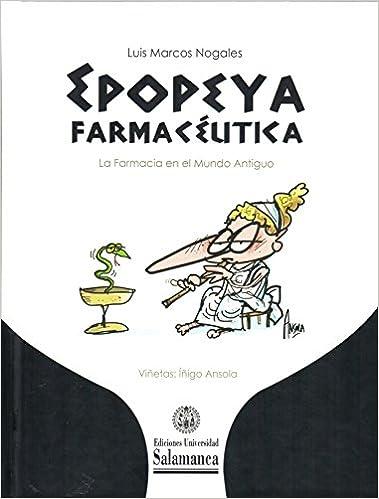 Epopeya farmaceutica. La farmacia en el mundo antiguo Biblioteca de ...