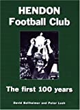 img - for Hendon Football Club: The First 100 Years book / textbook / text book