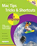 Mac Tips, Tricks & Shortcuts in easy steps: for Apple iMacs and MacBooks - over 800 tips, tricks & shortcuts