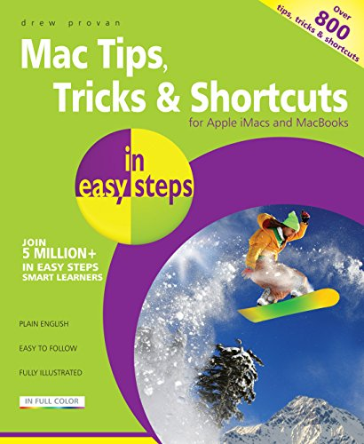 Mac Tips, Tricks & Shortcuts in easy steps: for Apple iMacs and MacBooks - over 800 tips, tricks & shortcuts Pdf