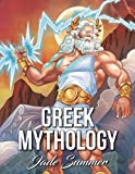 Greek Mythology: An Adult Coloring Book with Powerful Greek Gods, Beautiful Greek Goddesses, Mythological Creatures, and the Legendary Heroes of Ancient Greece (Gifts for Relaxation)