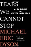 #5: Tears We Cannot Stop: A Sermon to White America