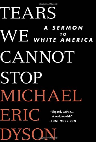 tears-we-cannot-stop-a-sermon-to-white-america