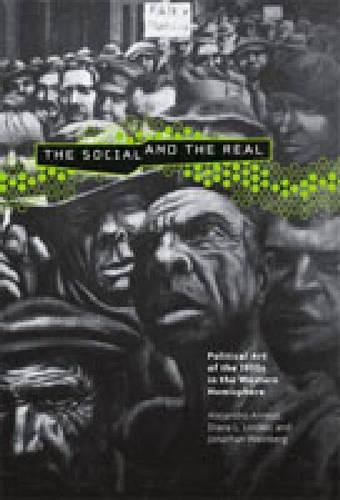 The Social And the Real: Political Art of the 1930s in the Western Hemisphere (Refiguring Modernism)