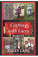 Crafting with Lacey: Books 1-3 Paperback