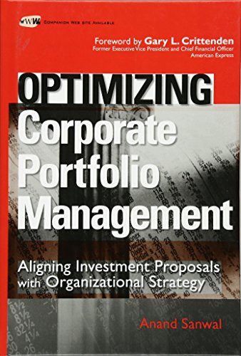 Optimizing Corporate Portfolio Management: Aligning Investment Proposals with Organizational Strategy by Sanwal