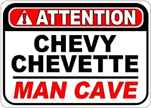 CHEVY CHEVETTE Attention Man Cave Aluminum Street Sign - 10 x 14 Inches