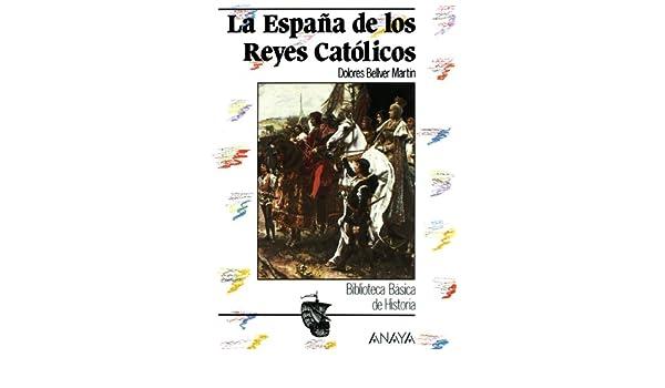 La España de los Reyes Católicos Historia Y Literatura ...