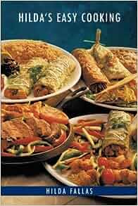 Hilda's Easy Cooking: Hilda Fallas: 9781468572773: Amazon.com: Books