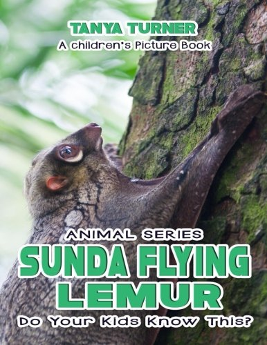 THE SUNDA FLYING LEMUR Do Your Kids Know This?: A Children