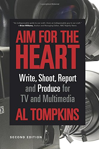Aim for the Heart: Write, Shoot, Report and Produce for TV and Multimedia by CQ Press College
