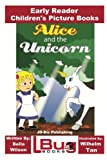 img - for Alice and the Unicorn - Early Reader - Children's Picture Books book / textbook / text book